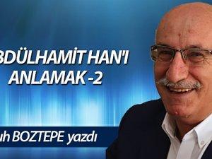 ABDÜLHAMİT HAN'I ANLAMAK -2