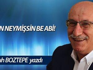 SEN NEYMİŞSİN BE ABİ!
