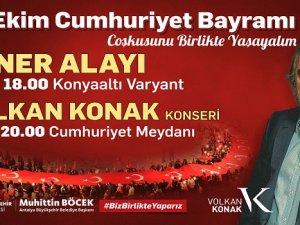 Cumhuriyet Bayramı coşkusu Volkan Konak'la katlanacak