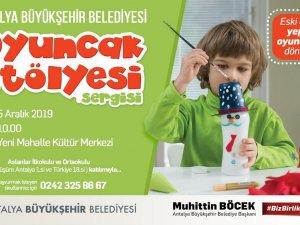 Büyükşehir'den oyuncak atölyesi sergisi